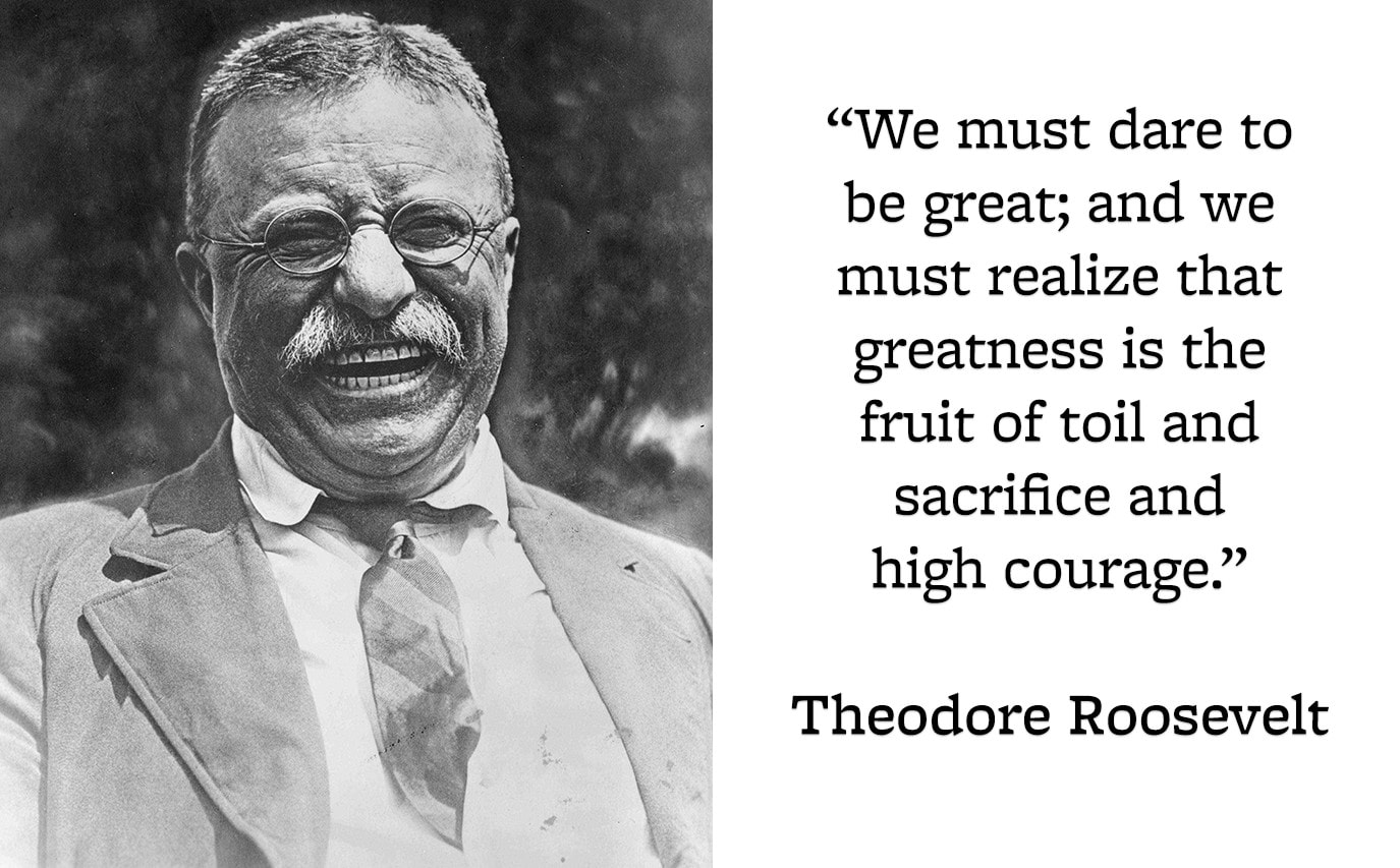 Teddy-Roosevelt-Dare-to-Great